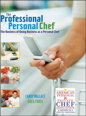 Cover The Professional Personal Chef: The Business of Doing Business as a Personal Chef