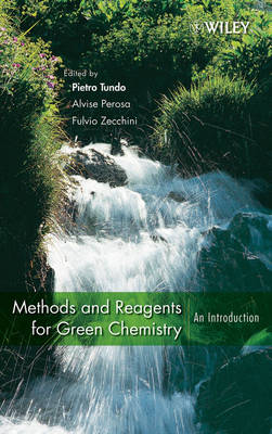 Methods and Reagents for Green Chemistry: An Introduction (Hardback)