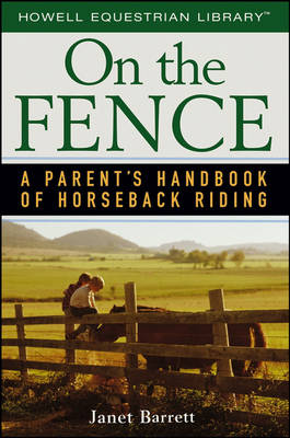 On the Fence: A Parent's Handbook of Horseback Riding (Paperback)
