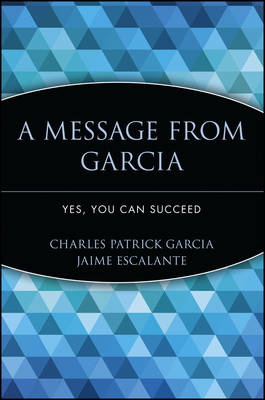 Cover A Message from Garcia: Yes, You Can Succeed