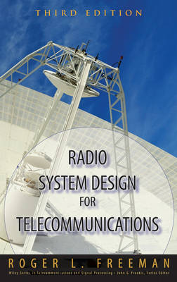 Radio System Design for Telecommunications - Wiley Series in Telecommunications and Signal Processing (Hardback)