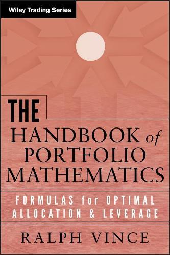 The Handbook of Portfolio Mathematics: Formulas for Optimal Allocation & Leverage - Wiley Trading (Hardback)