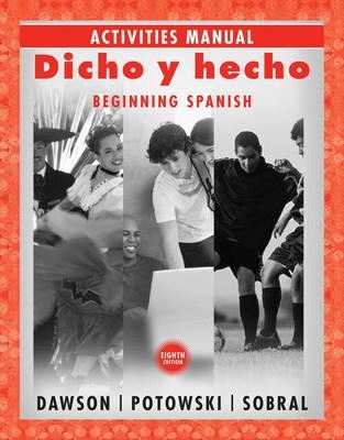 Dicho Y Hecho: Activities Manual (Paperback)