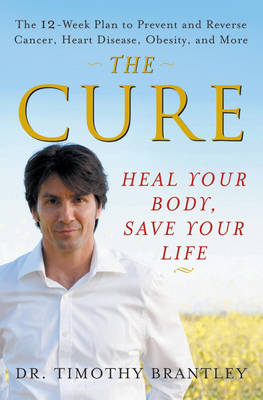 The Cure: Heal Your Body, Save Your Life (Hardback)
