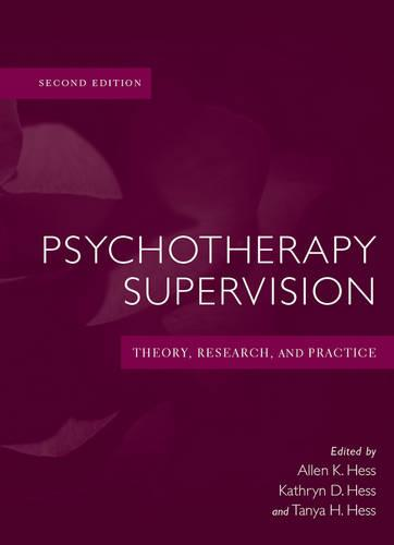 Psychotherapy Supervision: Theory, Research, and Practice (Hardback)