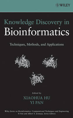 Knowledge Discovery in Bioinformatics: Techniques, Methods, and Applications - Wiley Series in Bioinformatics (Hardback)