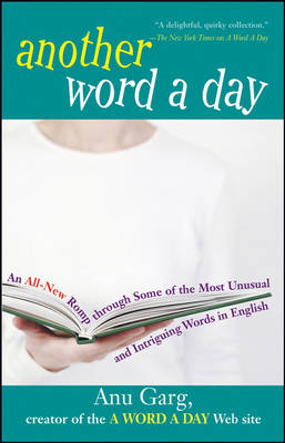 Another Word a Day: An All-New Romp Through Some of the Most Unusual and Intriguing Words in English (Hardback)