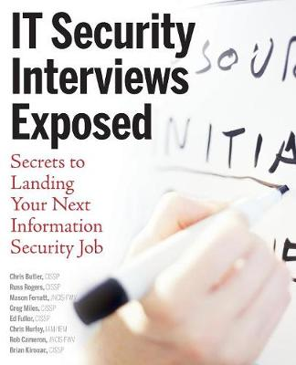 Cover IT Security Interviews Exposed: Secrets to Landing Your Next Information Security Job