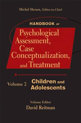 Handbook of Psychological Assessment, Case Conceptualization, and Treatment: Children and Adolescents v. 2 (Hardback)