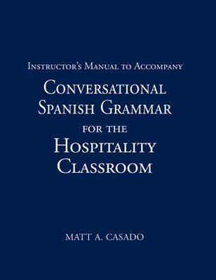 Conversational Spanish Grammar for the Hospitality Classroom (Paperback)