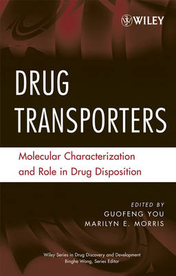 Drug Transporters: Molecular Characterization and Role in Drug Disposition - Wiley Series in Drug Discovery and Development (Hardback)