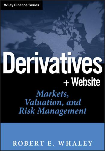 Derivatives: Markets, Valuation, and Risk Management - Wiley Finance (Hardback)
