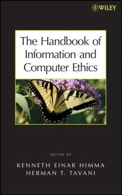 The Handbook of Information and Computer Ethics (Hardback)