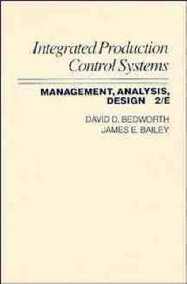 Integrated Production, Control Systems: Management, Analysis, and Design (Hardback)