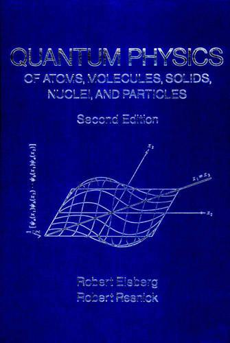 Quantum Physics of Atoms, Molecules, Solids, Nuclei, and Particles (Hardback)