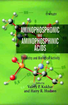 Aminophosphinic and Aminophosphonic Acids: Chemistry and Biological Activity (Hardback)