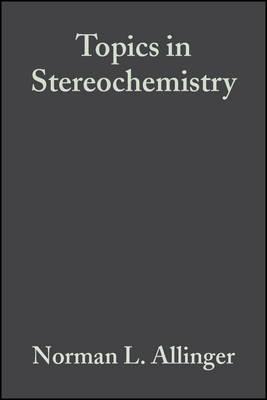 Topics in Stereochemistry: v. 14 (Hardback)