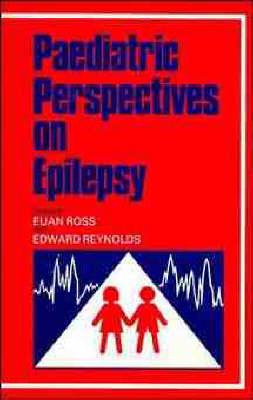 Paediatric Perspectives on Epilepsy (Hardback)