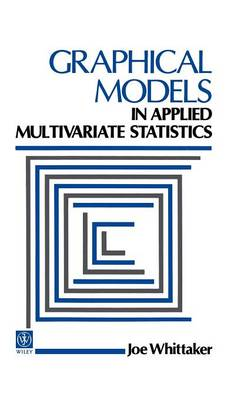 Graphical Models in Applied Multivariate Statistics - Wiley Series in Probability and Statistics (Hardback)