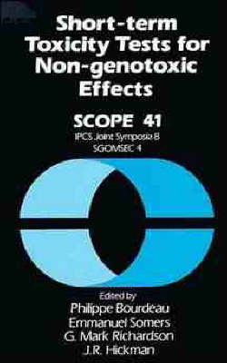 Short-term Toxicity Tests for Non-genotoxic Effects - SCOPE Report S. 41 (Hardback)