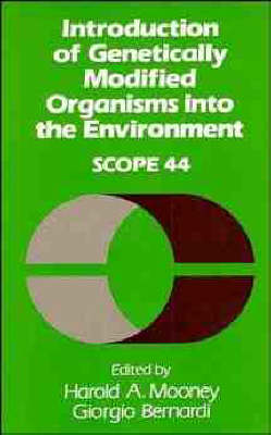 Introduction of Genetically Modified Organisms into the Environment - SCOPE Report S. No 44 (Hardback)