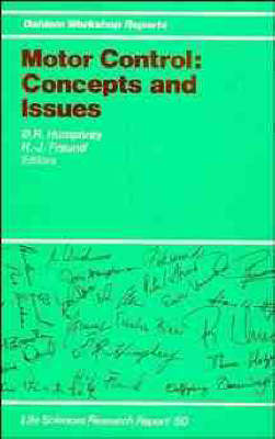 Motor Control: Concepts and Issues - Dahlem Workshop Reports: Life Sciences Research Reports v. 50 (Hardback)