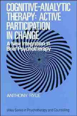 Cognitive-analytic Therapy - Active Participation in Change: New Integration in Brief Psychotherapy - Wiley series on psychotherapy & counselling (Paperback)