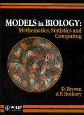 Models in Biology: Mathematics, Statistics and Computing (Paperback)