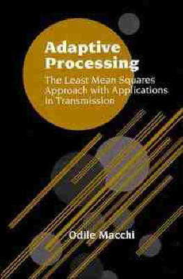 LMS Adaptive Processing with Applications in Transmission (Hardback)