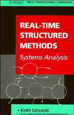 Real-time Structured Methods: Systems Analysis - Software Engineering Practice S. (Hardback)