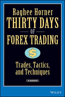 Thirty Days of Forex Trading: Trades, Tactics, and Techniques - Wiley Trading (Hardback)