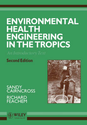 Environmental Health Engineering in the Tropics - an Introductory Text 2E (Paperback)
