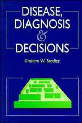 Disease, Diagnosis and Decisions (Paperback)