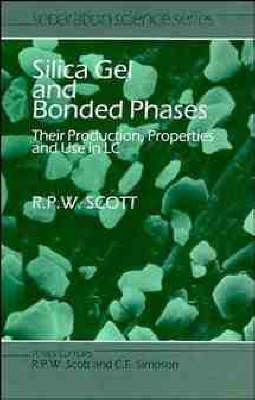 Silica Gel and Bonded Phases: Their Production, Properties and Use in LC - Separation Science (Hardback)