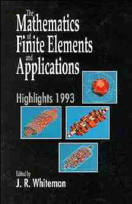 The Mathematics of Finite Elements and Applications: State-of-the-Art, 1993 (Hardback)