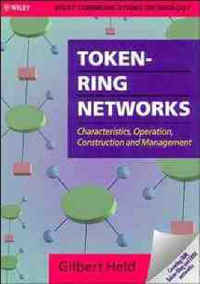 Token-ring Networks: Characteristics, Operation, Construction and Management (Hardback)