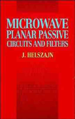 Microwave and Planar Passive Circuits and Filters (Hardback)