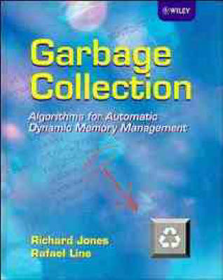 Garbage Collection: Algorithms for Automatic Dynamic Memory Management (Hardback)