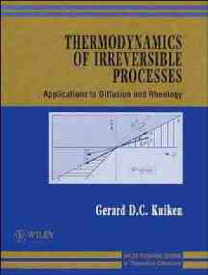 Thermodynamics of Irreversible Processes: Applications to Diffusion and Rheology (Hardback)