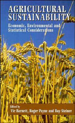 Agricultural Sustainability: Economic, Environmental and Statistical Considerations (Hardback)