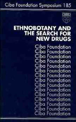 Ethnobotany and the Search for New Drugs - Ciba Foundation Symposium No. 185 (Hardback)