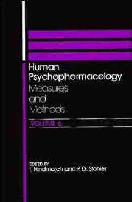 Human Psychopharmacology: v. 6: Measures and Methods - Human psychopharmacology: measures & methods (Hardback)