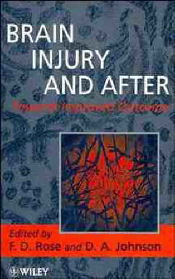 Brain Injury and After: Towards Improved Outcome (Hardback)