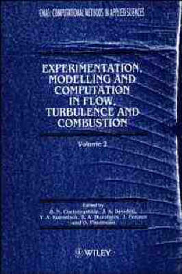 Experimentation, Modelling and Computation in Flows, Turbulence and Combustion: v. 2 - Computational Methods in Applied Sciences (Hardback)
