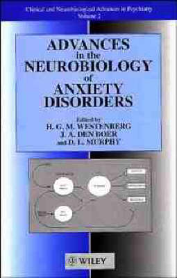 Advances in the Neurobiology of Anxiety Disorders - Wiley Series on Clinical & Neurobiological Advances in Psychiatry v. 2 (Hardback)