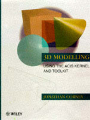 3D Modelling Using the ACIS Kernel and Toolkit (Paperback)