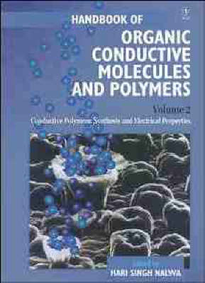 Cover Handbook of Organic Conductive Molecules and Polymers: Handbook of Organic Conductive Molecules and Polymers Conductive Polymers: Synthesis and Electrical Properties v. 2