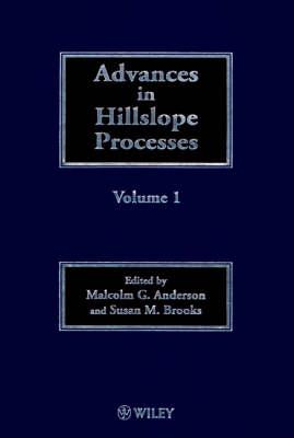 Advances in Hillslope Processes - British Geomorphological Research Group Symposia Series v. 1 & 2 (Hardback)