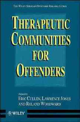 Therapeutic Communities for Offenders - Wiley Series in Offender Rehabilitation (Paperback)