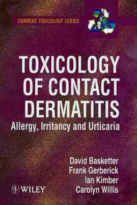 Toxicology of Contact Dermatitis: Allergy, Irritancy and Urticaria - Current Toxicology (Hardback)